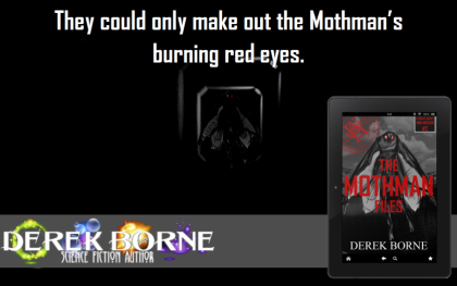 "This time the viewer sees the urban legend's eyes as if in a dark tunnel. The quote says, ""They could only make out the Mothman's burning red-eyes."""